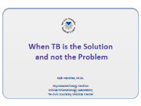 When Tuberculosis is the solution and not the problem